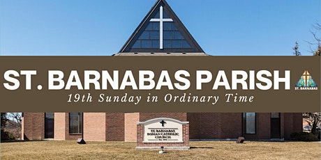 St. Barnabas Mass - 19th Sunday In Ordinary Time -7:00 PM (Last Names Q-Z) tickets
