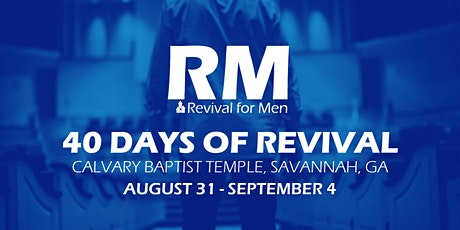 Calvary Baptist, Savannah, GA - 40 Days of Revival for Men tickets