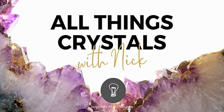 All things Crystals with Nick tickets