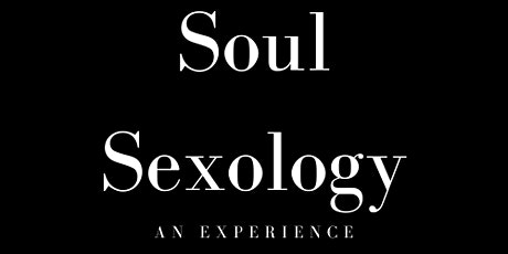 Soul Sexology tickets