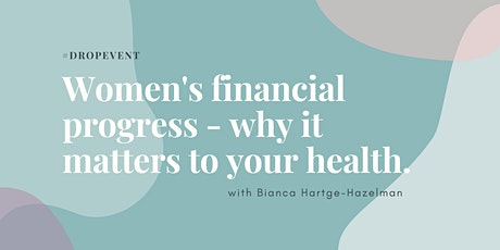 Women's financial progress - why it matters to your health. tickets