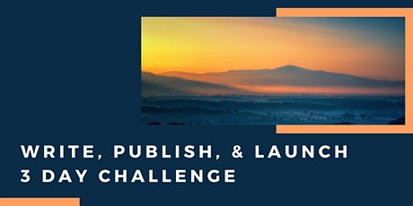 Write, Publish, & Launch 3 Day Challenge tickets
