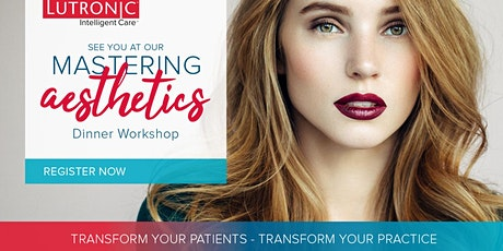 Mastering Aesthetics - Brisbane September 10th  Dinner Workshop, 7 for 7.30 tickets
