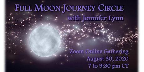 Full Moon Shamanic Journey Circle, 8/30/20 with Jennifer Lynn tickets