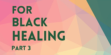 For Black Healing: Part 3 tickets