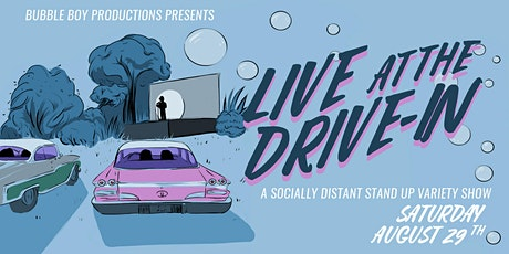 Bubble Boy Productions Presents: LIVE! At The Drive-In tickets