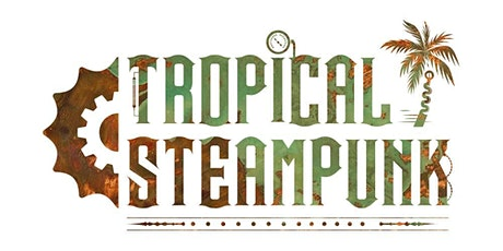 Tropical Steampunk 2020 Private Party tickets