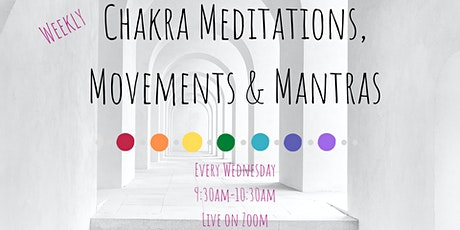 Chakra Healing Meditations, Movement & Mantras tickets