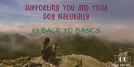 Supporting You and Your Dog Naturally - 101 Back to Basics tickets