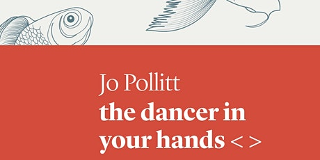 Book Launch: the dancer in your hands  by Jo Pollitt tickets