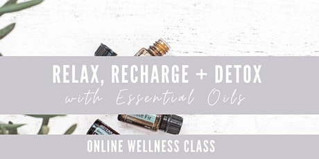 Relax, Recharge and Detox with essential oils tickets