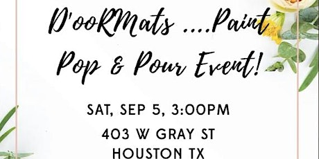 PAINT POP & POUR w/ D'ooR tickets