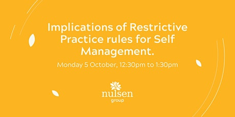 Implications of Restrictive Practice rules for Self Management. tickets