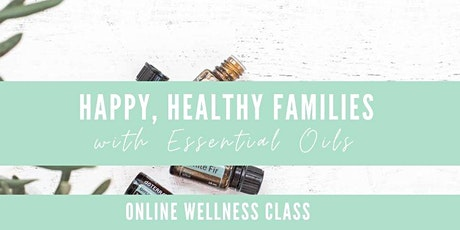 Happy, Healthy Families with essential oils tickets