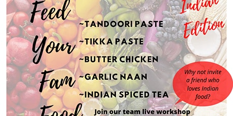 Feed your Fam Food - Aug 16th Indian Team Workshop tickets