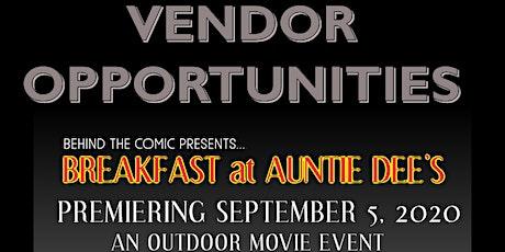 VENDOR OPPORTUNITY Breakfast at Auntie Dee's Movie Premier & Outdoor Event tickets
