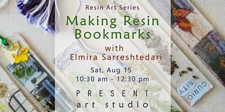 Resin Art Series:Making Resin Bookmarks with Elmira -Aug15,10:30am-12:30pm tickets