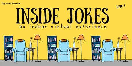 Inside Jokes: an indoor virtual experience tickets
