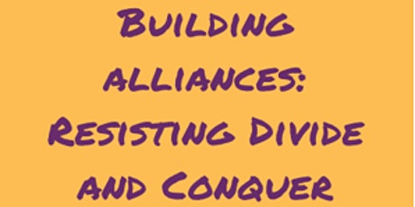 Black and Brown Space 2 - Building Alliances: Resisting Divide and Conquer tickets