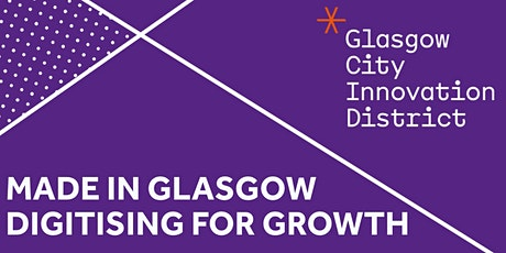 Made in Glasgow - Digitising for Growth tickets