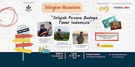 """Talingkar Nusantara """"Jelajah Pesona Budaya Timur Indonesia"""" tickets"""