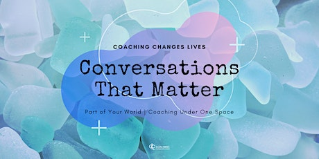 Coaching Changes Lives - Conversations That Matter tickets