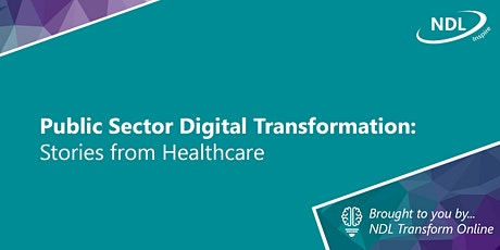 Public Sector Digital Transformation: Stories from Healthcare tickets