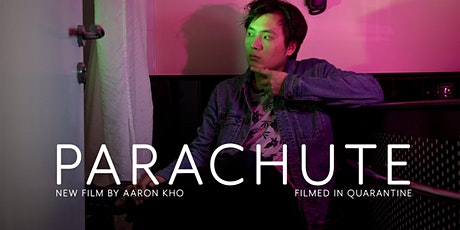 PARACHUTE - New Film by Aaron Kho (USA PREMIERE) tickets