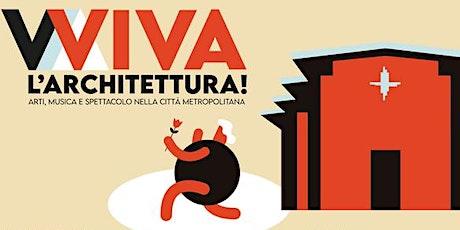 VIVA L'ARCHITETTURA! Magnificat a San Donato biglietti