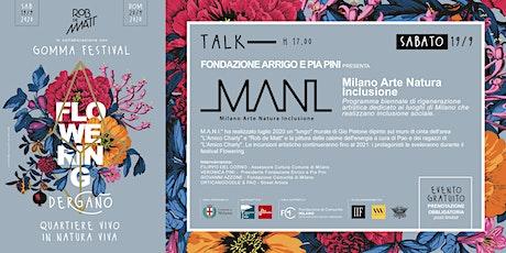 Talk - Fondazione Arrigo e Pia Pini presenta M.A.N.I - [Milano Arte Natura biglietti