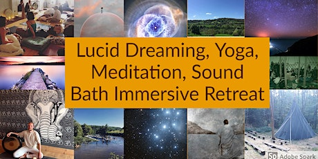 Lucid Dreaming, Meditation, Yoga & Sound Bath Immersive Tee-Pee Retreat tickets
