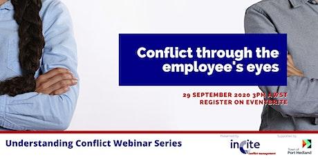 Understanding Conflict - Conflict through the employee's eyes tickets