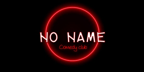 NO NAME COMEDY CLUB - OPEN MIC billets