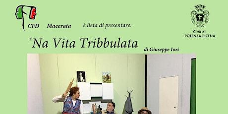 Na Vita Tribbulata - Commedia Dialettale biglietti