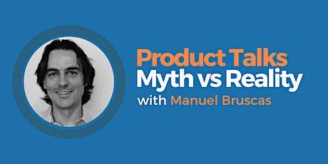Product Talks - Myth vs Reality tickets