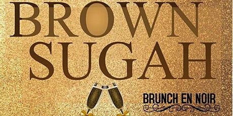 Brown Sugah  Brunch En Noir tickets