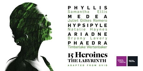 15 Heroines / THE LABYRINTH tickets
