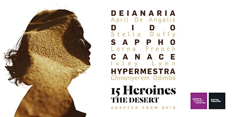 15 Heroines / THE DESERT tickets