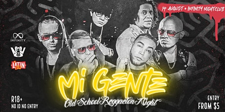 MI GENTE - Old School Reggaeton Party | 14 AUG at Infinity Nightclub tickets
