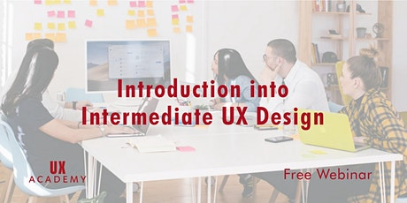 Intro to Intermediate UX Design with UX Academy (FREE  Webinar) tickets