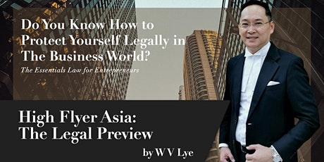 【10 August】 High Flyer Asia: The Legal Preview by WV LYE tickets