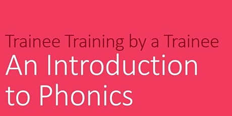 Trainee Training by a Trainee Session 4: Phonics tickets