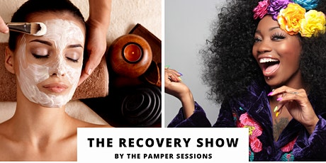The Recovery Show by The Pamper Sessions - Beauty | Fashion | Wellness tickets