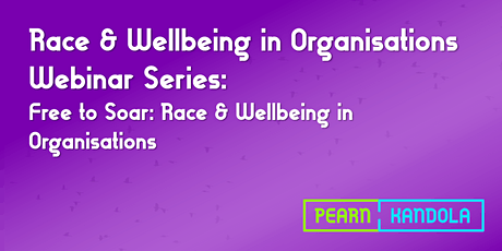 Free to Soar: Race & Wellbeing in Organisations tickets