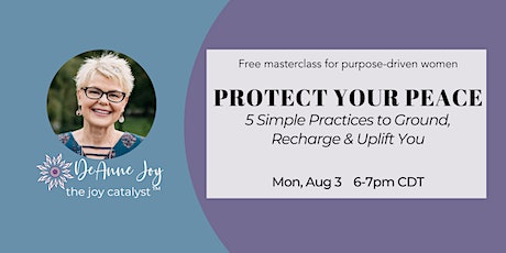 PROTECT YOUR PEACE: 5 Simple Practices to Ground, Recharge, and Uplift You tickets