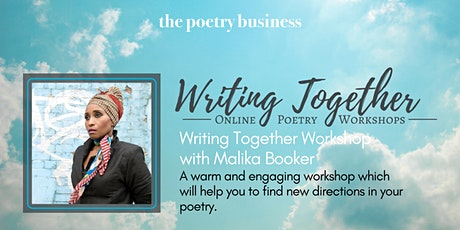 Writing Together: Poetry Writing Workshop with Malika Booker tickets