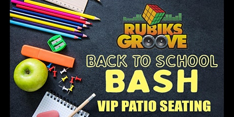 RUBIKS GROOVE BACK TO SCHOOL BASH VIP PATIO SEATING tickets
