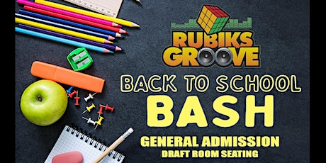 RUBIKS GROOVE BACK TO SCHOOL BASH GENERAL ADMISSION SEATING tickets