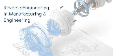 Virtual Live Event: Reverse Engineering in Manufacturing and Engineering tickets