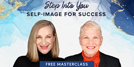 Step Into You, Self-Image For Success - Free Online Masterclass tickets